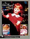 The Patti Playpal Family: An Unauthorized Guide to 1960s Companion Dolls (A Schiffer Book for Collectors)