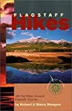 Flagstaff Hikes : 146 Day Hikes Around Flagstaff, Arizona (Revised 5th Edition) (Hiking & Biking)