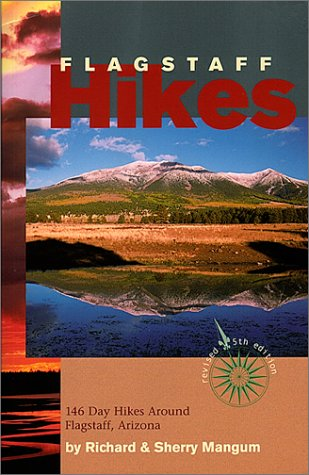 Flagstaff Hikes : 146 Day Hikes Around Flagstaff, Arizona (Revised 5th Edition) (Hiking & Biking) (Best Mountain Biking In Arizona)