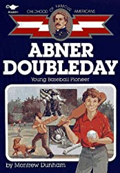 Abner Doubleday: Young Baseball Pioneer (Childhood of Famous Americans)