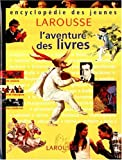 img - for Encyclop die des jeunes. L'aventure des livres book / textbook / text book