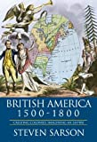 British America, 1500-1800, Steven Sarson and Bloomsbury Publishing Staff, 0340760109