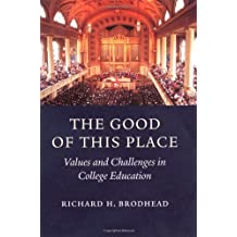 The Good of This Place: Values and Challenges in College Education
