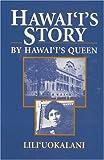 Hawaii s Story by Hawaii s Queen