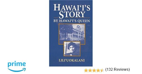 Hawaii's Story by Hawaii's Queen: Liliuokalani: 9780935180855 ...