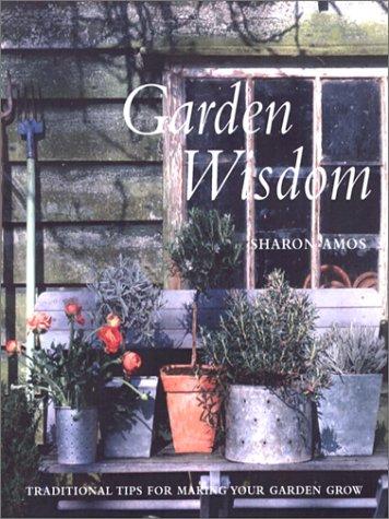Garden Wisdom: Traditional Tips for Making Your Garden Grow PDF