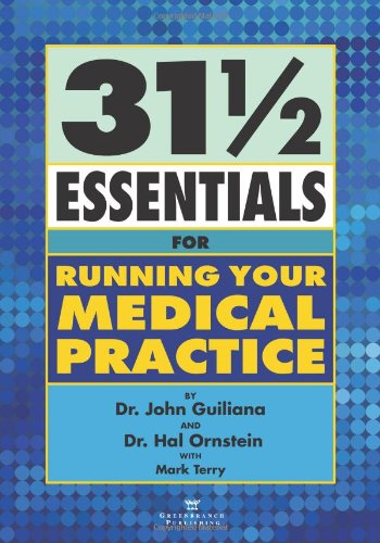 31 1/2 Essentials for Running Your Medical Practice