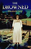 The Drowned, Elizabeth Levy, 0786801352
