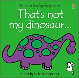 That's not my dinosaur...: Amazon.co.uk: Fiona Watt, Rachel Wells ...