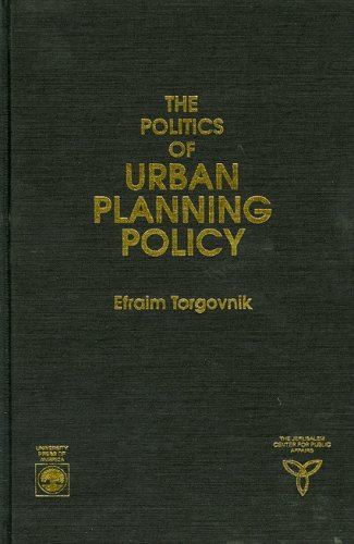 The Politics of Urban Planning Policy (Jerusalem Center for Public Affairs/Center for Jewish Community Studies ()