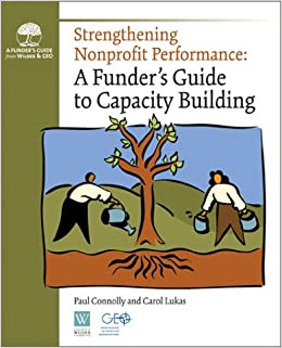 Strengthening Nonprofit Performance A Funders Guide To Capacity