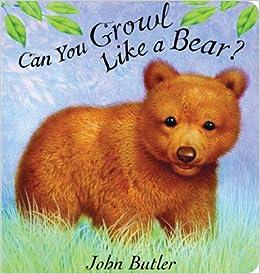 can you growl like a bear amazon ca john butler books