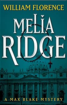 Melia Ridge: A Max Blake Mystery by [Florence, William]