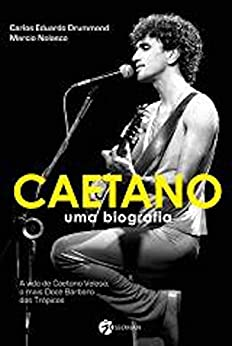 Caetano - Uma Biografia por [Drummond, Carlos Eduardo, Nolasco, Marcio]