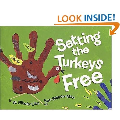 Setting the Turkeys Free W. Nikola-lisa and Ken Wilson-max