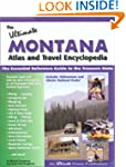 Ultimate Montana Atlas & Travel Encyc...