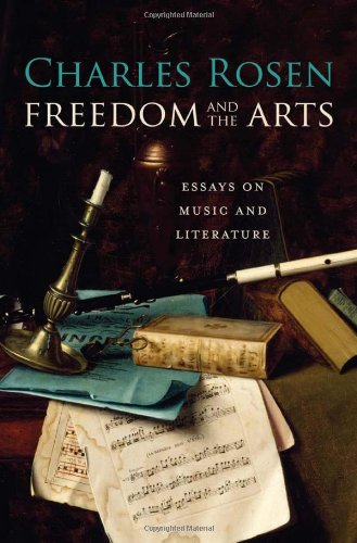 - Freedom and the Arts: Essays on Music and Literature