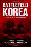 Battlefield Korea: Book Two of the Red Storm Series (Volume 2)