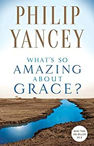 Paperback What's So Amazing About Grace? Book