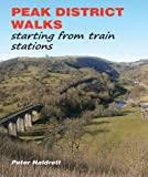 Book Cover for Peak District Walks: Starting from Train Stations