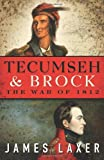 Tecumseh and Brock, James Laxer, 0887842615