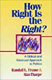 How Right Is the Right?, Randall Frame and E. Alan Tharpe, 0310203740