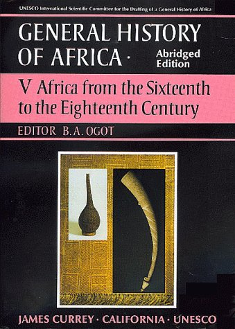 UNESCO General History of Africa, Vol. V, Abridged Edition: Africa from the Sixteenth to the Eighteenth Century (v. 5)