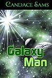 Galaxy Man: A Campy Space Opera