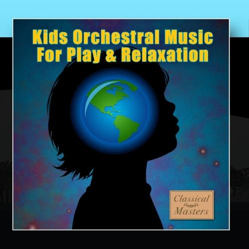 Kids Orchestral Music For Play & Relaxation by Goldenlane Records