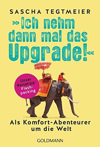 ich-nehm-dann-mal-das-upgrade-als-komfort-abenteurer-um-die-welt-unser-reisetipp-flashpacking