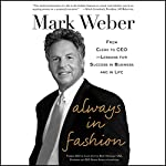 Always in Fashion: From Clerk to CEO - Lessons for Success in Business and in Life   Mark Weber