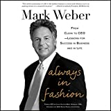 Always in Fashion: From Clerk to CEO - Lessons for Success in Business and in Life