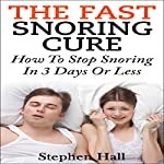 Fast Snoring Cure: How to Stop Snoring in 3 Days or Less | Stephen Hall