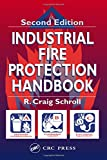Industrial Fire Protection Handbook, Second Edition