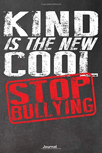 Kind is the New Cool: Stop Bullying Journal