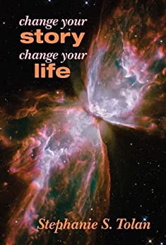 Change Your Story, Change Your Life by [Tolan, Stephanie S. ]
