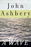 A Wave, John Ashbery, 0374525471