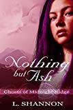 Nothing But Ash (Ghosts of Midnight Ridge Book 1)