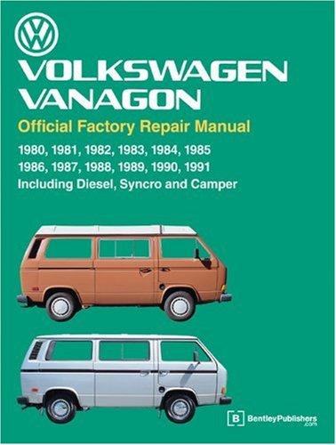 Volkswagen Vanagon Official Factory Repair Manual 1980-1991 Including Diesel Syncro and (Factory Repair Manual)
