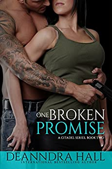 One Broken Promise (The Citadel Series Book 2) by [Hall, Deanndra]
