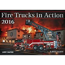 Fire Trucks in Action 2016: 16-Month Calendar September 2015 through December 2016