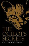 The Ocelot's Secrets, Cully Devlin, 1413767664