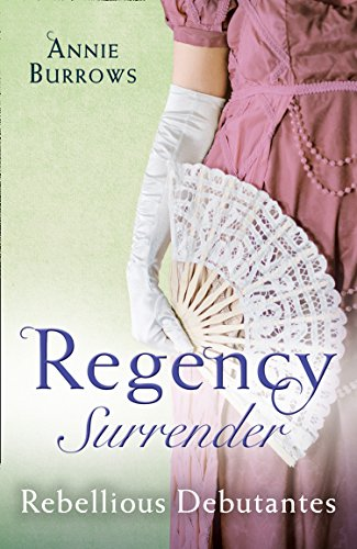Regency Surrender: Rebellious Debutantes: Lord Havelock's List/Portrait of a Scandal (List Of Mills And Boon Romance Novels)