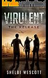 Virulent: The Release (Virulent Book 1) (Virulent Trilogy)