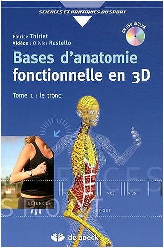 Livres Bases d'anatomie fonctionnelle en 3D : Tome 1, Le tronc (1DVD) epub, pdf