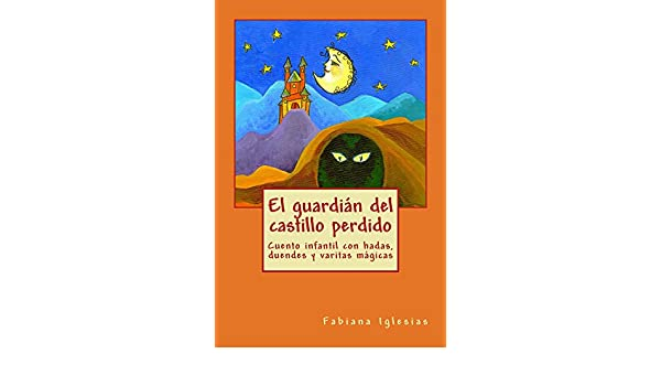 Amazon.com: El guardián del castillo perdido (Spanish Edition) eBook: Fabiana Iglesias: Kindle Store