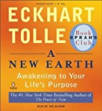 A New Earth: Awakening to Your Life's Purpose (Oprah's Book Club, Selection 61) by Eckhart Tolle published by Penguin (2008) Audio CD