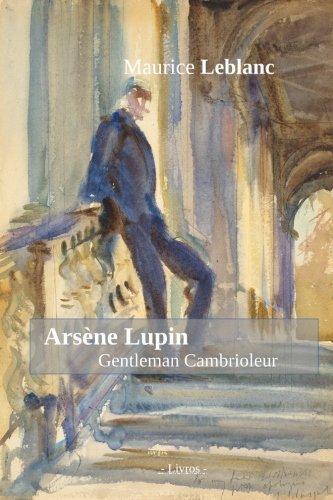 Arsene Lupin: Gentleman Cambrioleur  [Leblanc, Maurice] (Tapa Blanda)