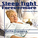 Sleep Tight Forevermore | Delfin Espinosa