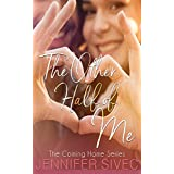 The Other Half of Me: A Women's Fiction book about the power of love and the long journey home (The Coming Home Series 1)